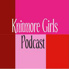 Not Enough and Too Much - Episode 454 - The Knitmore Girls