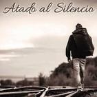 Atado al silencio 22 16/02/2018 El amor y los recuerdos del ayer
