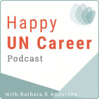 What's the Happy UN Career Podcast All About?