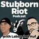 Stubborn.Riot #stubbornlaboy