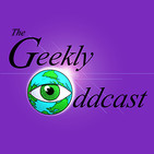 The Geekly Oddcast - Season Two Opener - The Ribbiting Saga