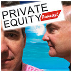 Private Equity Funcast