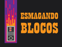 Esmagando Blocos #34 – First World Problems - Podcast – Esmagando Blocos