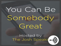 Be Somebody Great - Ep. 25
