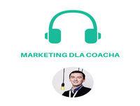 """MDC: Podcast 001″Najbardziej wirusowe teksty o coachingu"""" (Marketing dla Coacha)"""