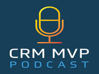 Episode 42: CRM MVPs making PREDICTIONS