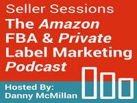 Seller Sessions - Amazon FBA & Private Label Marke