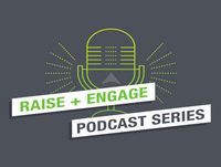 Raise & Engage: A Filters-Off Podcast Series for N