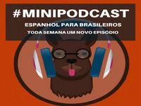 """Minipodcast de Espanhol para Brasileiros-(""""Si?labas """"DE- TE"""")"""