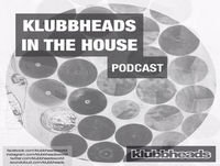 Klubbheads In The House #004 - October 2016