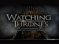 Game of Thrones Recap – ScreenJunkies' Watching Th