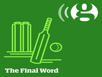 The Final Word - Guardian Ashes podcast
