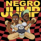 Negro Jump Ep 8 ft. Idris Alton