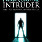 Paranormal Intruder - Episode 5 Interview with Chris