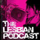 The Lesbian Podcast #6 - The Relationship Episode