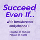 Succeed Even If You Need to Overcome Lies about New Year's Resolutions - Ep 61 Tom Marcoux, Johanna E.