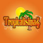 Tropicalísimas