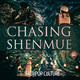 Chasing Shenmue: EP01 (audio)