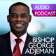 Honour Your Parents Pt. 1 #012 - Bishop George Adjeman