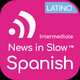 News in Slow Spanish Latino - # 216 - Spanish news, grammar and idiomatic expressions