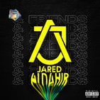 Jared Aldahir W/ Friends