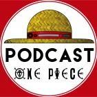 "One Piece Spoilercast 13 – ""Un mundo agitado"""