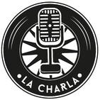 La Charla (Episodio Especial 73) : Entrevista con Esther Anaya