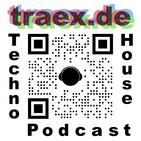 Traex Techno House Music Podcast