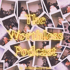 The Worthless Podcasters