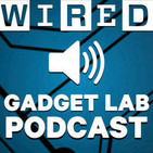 Wired's Gadget Lab Podcast in Audio
