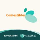 Comestibles - El podcast de Consumo Sostenible