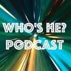 Who's He? Podcast #295 And it makes a fiery ring