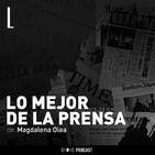 Podcast Lo Mejor De La Prensa - 16 Mayo