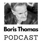 Fang nie an aufzuhören! Der Boris Thomas Podcast!