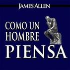 Como Un Hombre Piensa (James Allen)
