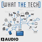 What The Tech Ep. 462 - The End Of Windows 7 Support