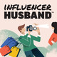 How Influencer Husbands Can Be Influencers Too