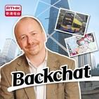 Backchat - latest on HK protests, transportation.