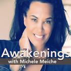 Awakenings  with  Michele Meiche -Spirituality & M