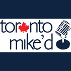 Sports Media Roundtable: Toronto Mike'd #421