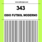 343- ODIO EL FUTBOL MODERNO