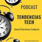 Tendencias Tech de David Martinez Calduch