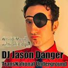 DJ Jason Danger's TransNational Underground