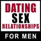 Dating Sex Relationships: Advice for Men on Master