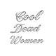Cool Dead Women: June Jordan, Miriam Makeba, Muriel Rukeyser (Protest Edition)