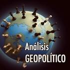Podcast ANALISIS GEOPOLITICO
