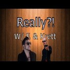 Really?! with F. and Krett