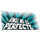 Ningú no és perfecte 26 setembre a 2 octubre