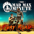 Mad Max Minute 71 - Cundalini wants his hand back