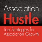 Association Hustle – Episode 201: What Associations are REALLY Looking for in a New CEO, with Guest Ivan Adler